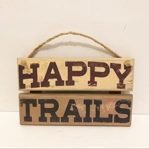 "NWT rustic/farmhouse ""happy trails"" wood sign"